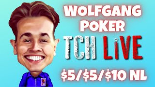 Poker Vlogger @Wolfgang Poker  | $5/$5/$10 NL High Stakes Poker Cash Game Action | TCH Live