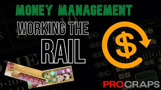 Craps Money Management: At the table, work the rail like a pro