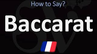 How to Pronounce Baccarat? (FRENCH)