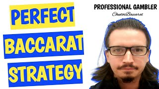 Perfect Baccarat Strategy – Professional Gambler Tells How To Win Everyday