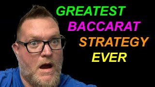 GREATEST BACCARAT STRATEGY EVER