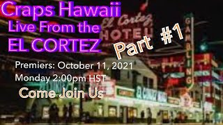 Craps Hawaii — Part #1– Filmed Live at the EL CORTEZ with Craps Nation and Friends